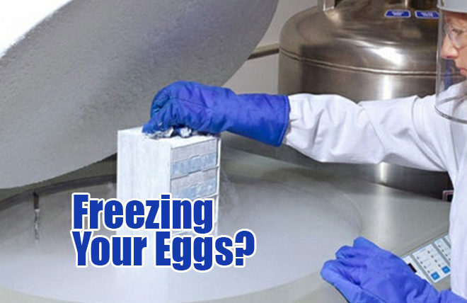 Freezing your Eggs