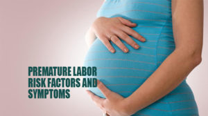 Premature labor risk factors and symptoms